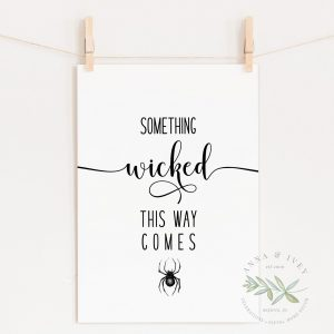 """Something Wicked This Way Comes"" Printable Halloween Art"
