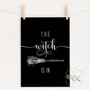 The Witch Is In Printable Halloween Art- Black