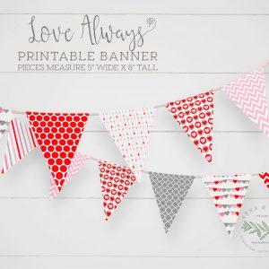 Printable Love Always Valentine Banner